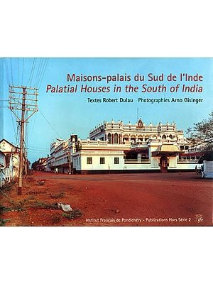 Palatial Houses in The South of India (Maisons-palais du Sud de I' Inde)