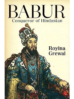 Babur (Conqueror of Hindustan)