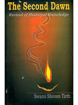 The Second Dawn (Revival of Shaktipat Knowledge)