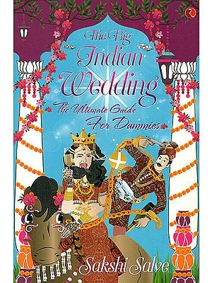 The Big Indian Wedding (The Ultimate Guide for Dummies)