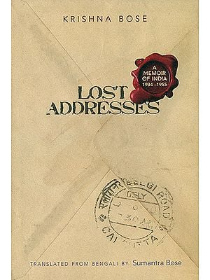 Lost Addresses (A Memoir of India 1934-1955)