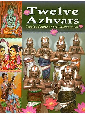 Twelve Azhvars (Twelve Saints of Sri Vaishnavism)