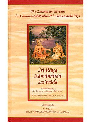 Sri Raya Ramananda Samvada - The Conversation Between Sri Caitanya Mahaprabhu & Sari Ramananda Raya