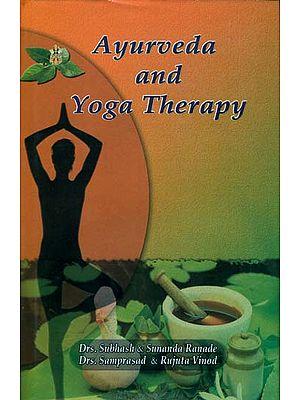 Ayurveda and Yoga Therapy