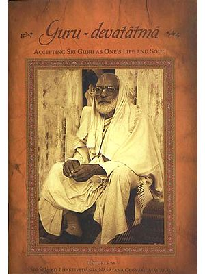 Guru Devatatma - Accepting Sri Guru as One's Life and Soul