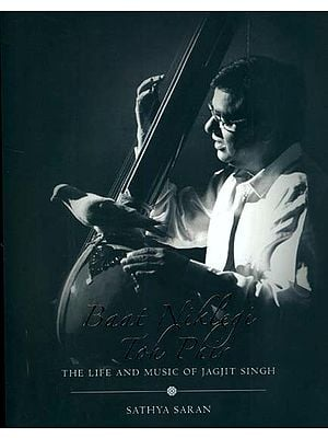 Baat Niklegi Toh Phir (The Life and Music of Jagjit Singh)