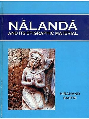 Nalanda and Its Epigraphic Material