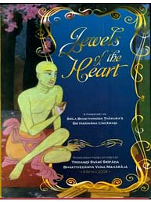 Jewels of The Heart with Comentary on Srila Bhaktivinoda Thakura's Sri Harinama Cintamani