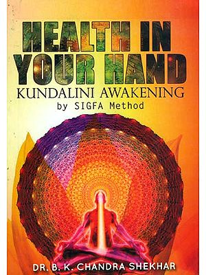 Health in Your Hand (Kundalini Awakening by Sigfa Method)