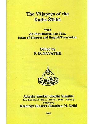 The Vajapeya of The Katha Sakha (An Introduction, The Text Index of Mantras and English Translation)
