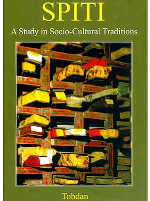 Spiti (A Study in Socio-Cultural Traditions)