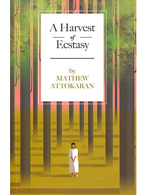 A Harvest of Ecstasy - A Novel About Syrian Christians
