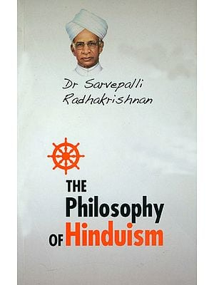 The Philosophy of Hinduism (And Other Essays)