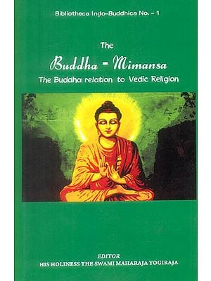 The Buddha – Mimansa (The Buddha Relation to Vedic Religion)
