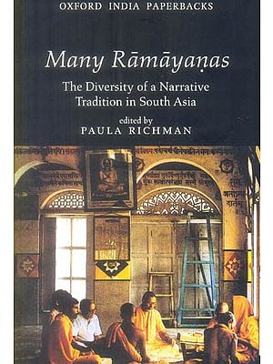 Many Ramayanas (The Diversity of a Narrative Tradition in South Asia)