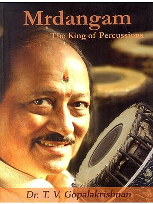 Mrdangam: The King of Percussions (With Notation)