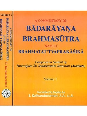 A Commentary on Badarayana Brahmasutra Named Brahmatat Tvaprakasika (Set of 2 Volumes)