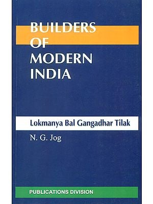 Builders of Modern India (Lokmanya Bal Gangadhar Tilak)
