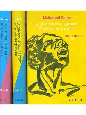 A Socio Political History of Marathi Theatre (Set of Three Volumes)
