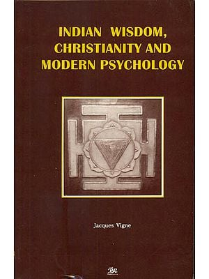 Indian Wisdom, Christianity and Modern Psychology