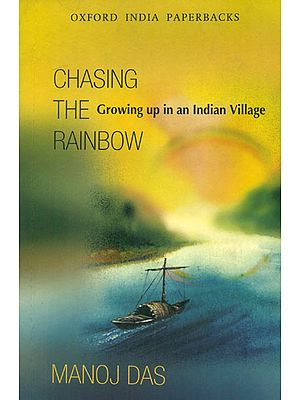 Chasing The Rainbow (Growing up in an Indian Village)