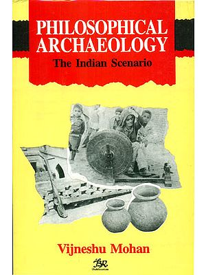 Philosophical Archaeology (The Indian Scenario)
