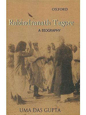 Rabindranath Tagore (A Biography)