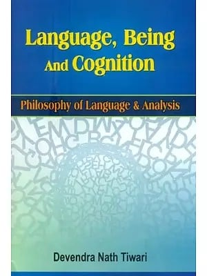 Language Being and Cognition (Philosophy of Language and Analysis : Contemporary Perspective)