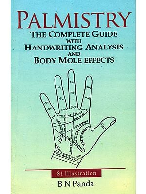 Palmistry (The Complete Guide With Handwriting Analysis and Body Mole Effects)