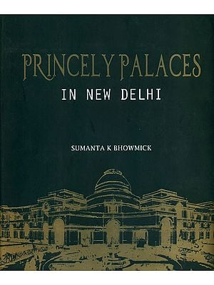 Princely Palaces (In New Delhi)
