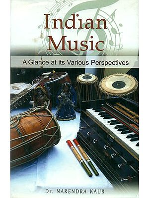 Indian Music (A Glance at its Various Perspectives)