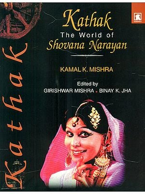 Kathak (The World of Shovana Narayan)
