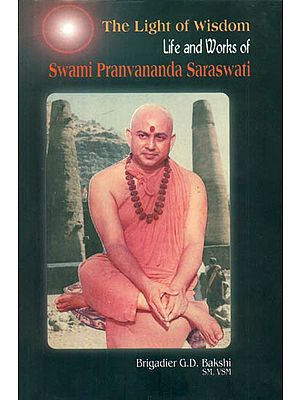 The Light of Wisdom (Life and Works of Swami Pranvananda Saraswati)