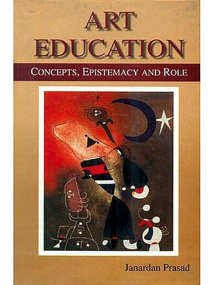 Art Education (Concepts, Epistemacy and Role)