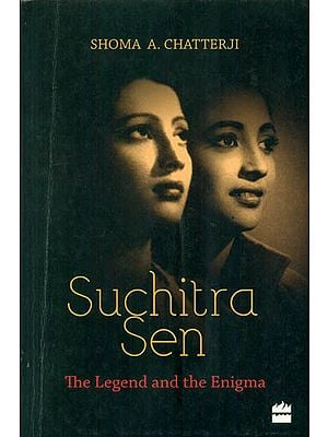 Suchitra Sen (The Legend and The Enigma)