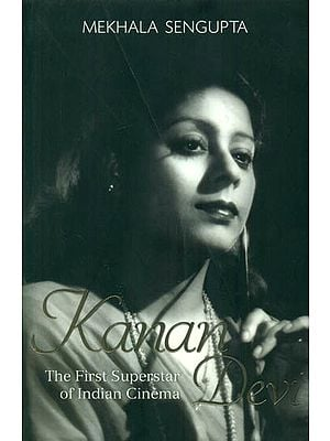 Kanan Devi (The First Superstar of Indian Cinema)