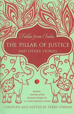 The Pillar of Justice and Other Stories (Fables from India)
