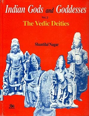 Indian Gods and Goddesses (The Vedic Deities)