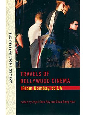 Travels of Bollywood Cinema (From Bombay to LA)