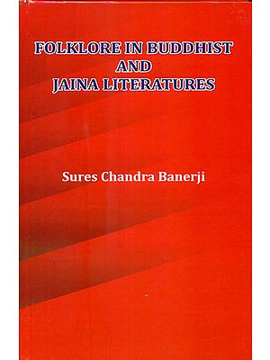 Folklore in Buddhist and Jaina Literatures