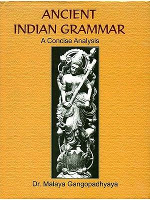 Ancient Indian Grammar