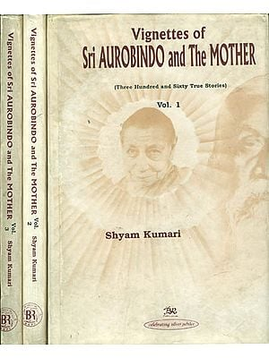 Vignettes of Sri Aurobindo and The Mother -Three Hundred and Sixty True Stories (Set of 3 Volumes) - An Old Book