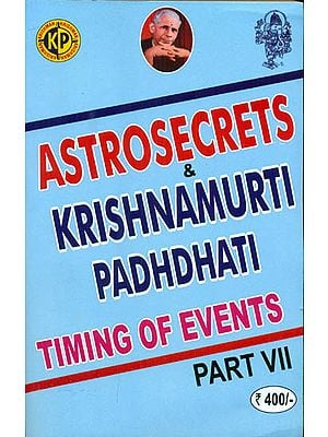 Astrosecrets & Krishnamurti Padhdhati - Timing of Events (PART-VII)