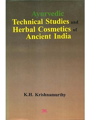 Ayurvedic Technical Studies and Herbal Cosmetics of Ancient India