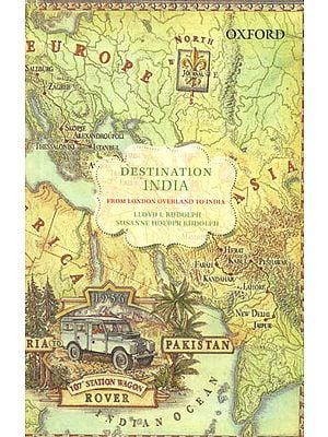 Destination India (From London Overland to India)