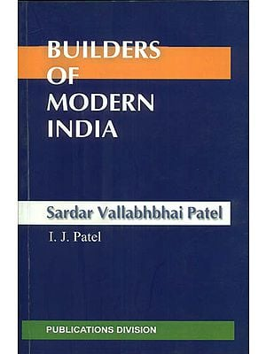 Builders of Modern India (Sardar Vallabhbhai Patel)