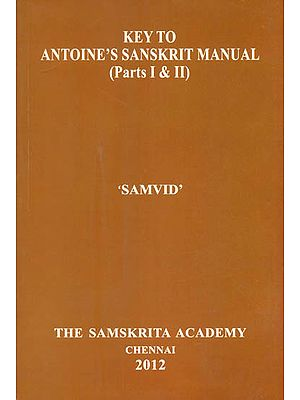 Key to Antoine's Sanskrit Manual (Parts I & II)
