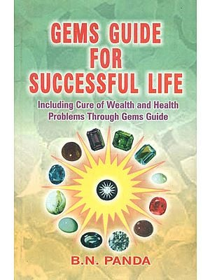 Gems Guide for Successful Life (Including Cure of Wealth and Health Problems Through Gems Guide)
