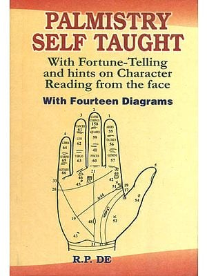 Palmistry Self Taught (With Fortune - Telling and Hints on Character Reading from The Face)