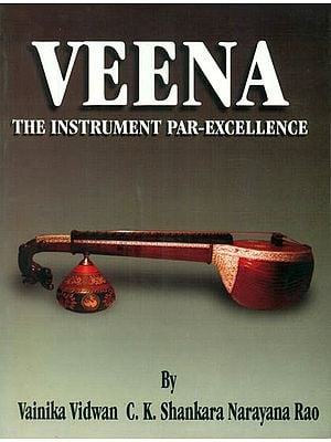 Veena: The Instrument Par-Excellence (With Notation)
